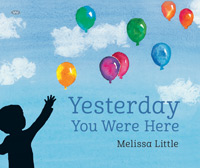 Yesterday You Were Here