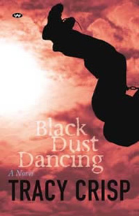 Black Dust Dancing - Tracy Crisp, Wakefield Press