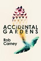 Accidental Gardens